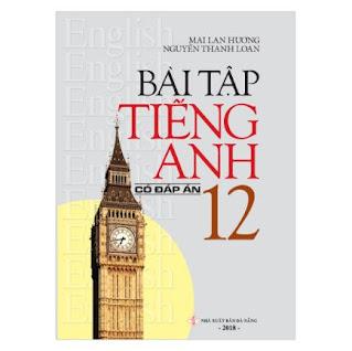 Bài Tập Tiếng Anh 12 (Có Đáp Án) ebook PDF-EPUB-AWZ3-PRC-MOBI