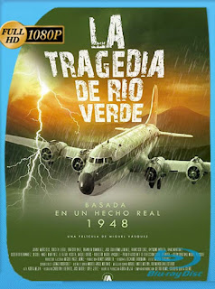 La Tragedia de Río Verde (2018) HD [1080p] Latino [GoogleDrive] SXGO