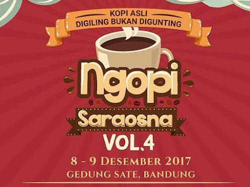 Ngopi Saraosna Vol 4 pada 8-9 Desember 2017