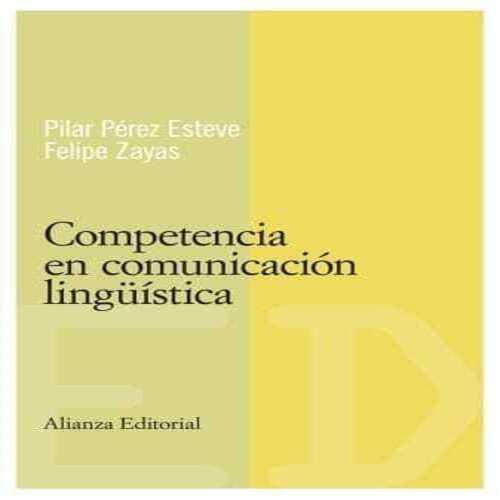 ▷ Competencia en la comunicación lingüística Felipe Zayas Hernando & Pilar Pérez Esteve ✔