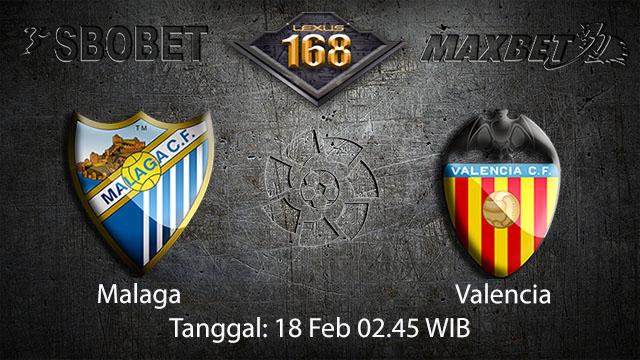 PREDIKSIBOLA - PREDIKSI TARUHAN BOLA MALAGA VS VALENCIA 18 FEBRUARY 2018 (SPAIN LA LIGA)