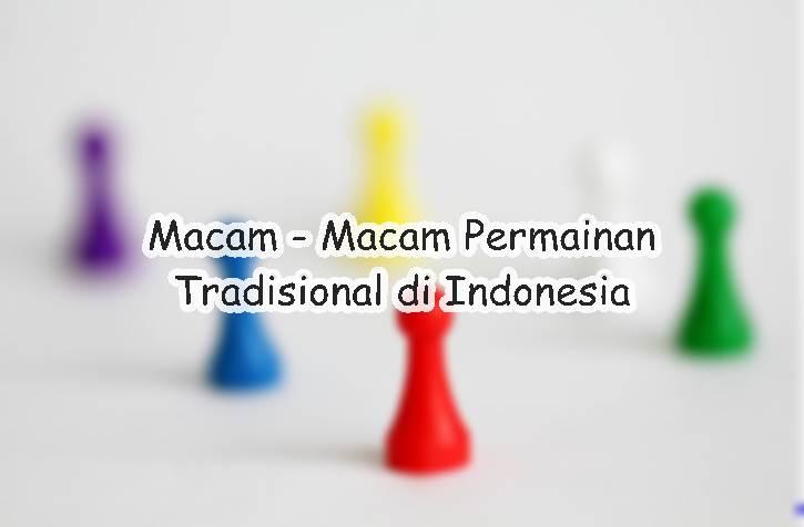 Macam - Macam Permainan Tradisional di Indonesia