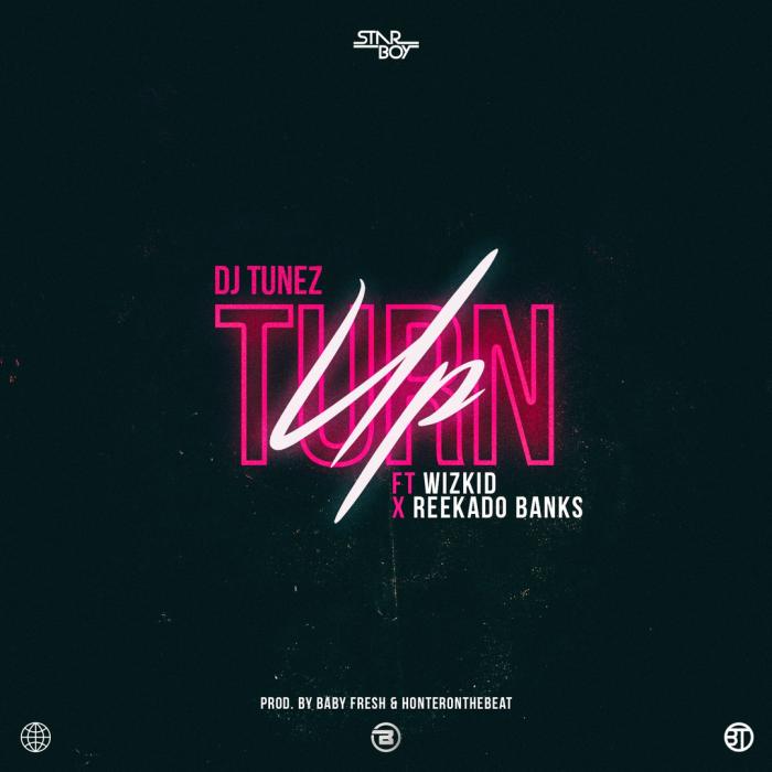 Music: DJ Tunez x  Wizkid, Reekado Banks - Turn Up.