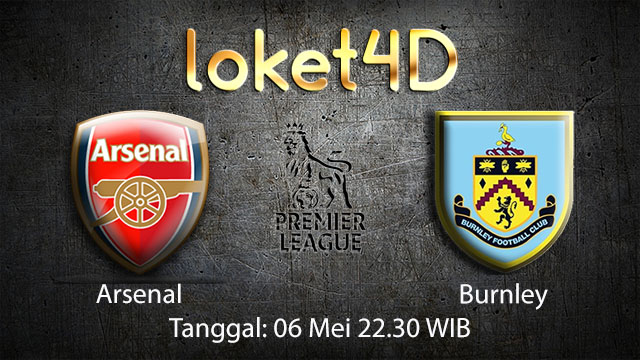 BOLA88 - PREDIKSI TARUHAN BOLA ARSENAL VS BURNLEY 6 MEI 2018 ( ENGLISH PREMIER LEAGUE )