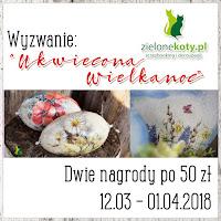 http://sklepzielonekoty.blogspot.com/2018/03/wyzwanie-ukwiecona-wielkanoc.html
