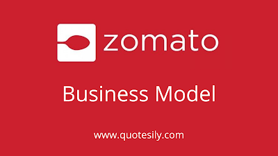 Zomato Business Model: What is the business model of zomato - Quotesily
