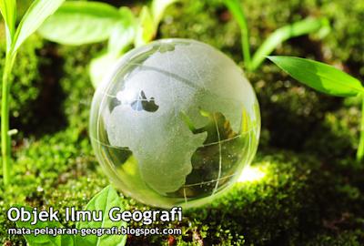 Geografi, Belajar Geografi, Objek Studi Geografi, Objek Material, Objek Formal.