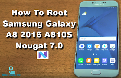 How To Root Samsung Galaxy A8 2016 A810S Nougat 7.0 Security U1 Tested Safe method