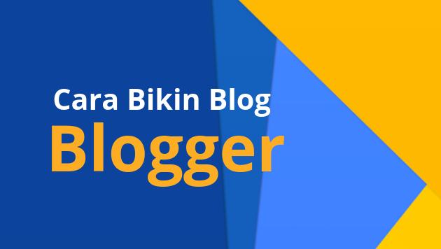 Cara Membuat Blog di Blogger Untuk pemula