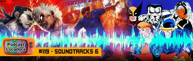 119 - Soundtracks Vol 6 Podcast Locadora podcast