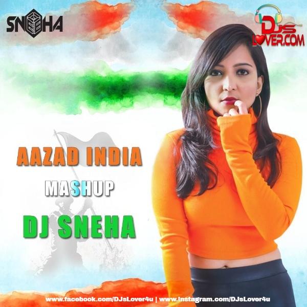 Aazad India Mashup DJ Sneha