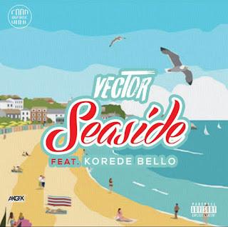 Vector ft Koredo Bello - Seaside