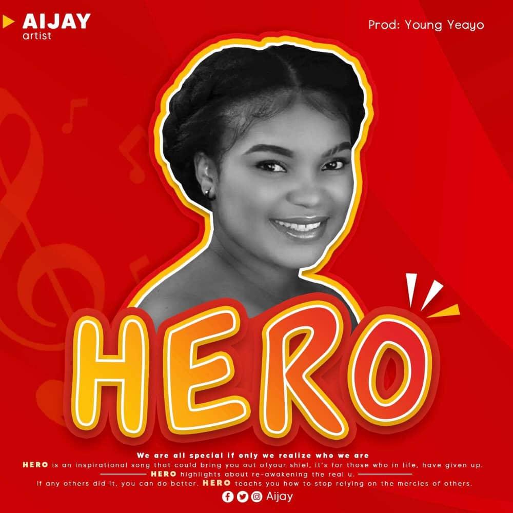 [Music] Aijay - Hero (young yeayo) #Arewapublisize