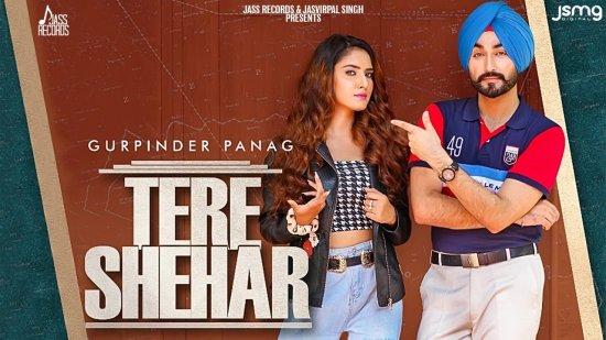 Tere Shehar Lyrics Gurpinder Panag
