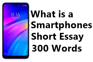 Essay About Smartphone: 300 Words Essay on Smartphone 2019 Latest