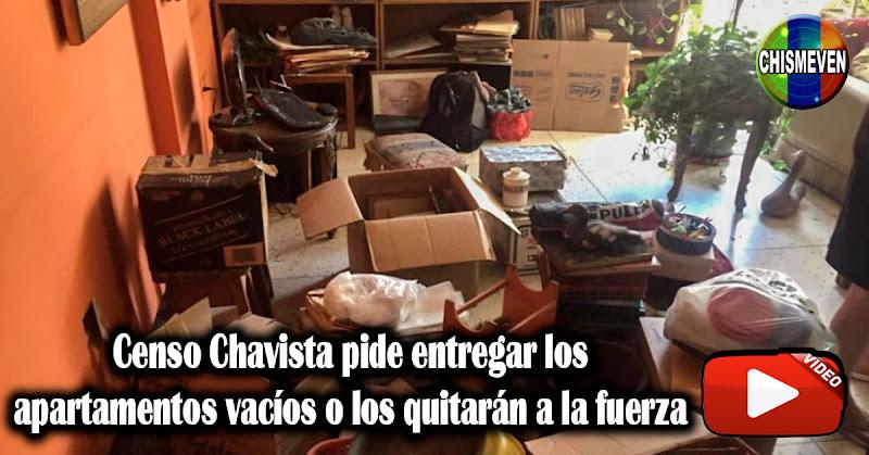 Censo Chavista pide entregar los apartamentos vacíos o los quitarán a la fuerza