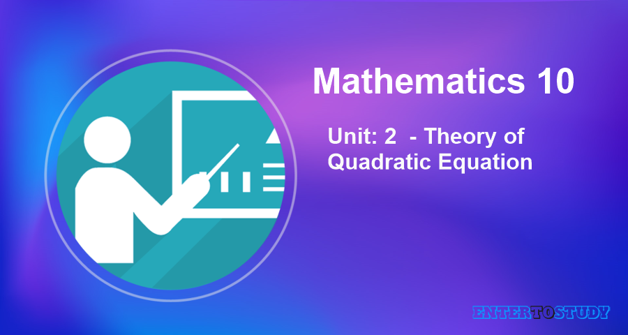 KIPS 10th Class Math Notes Unit 2: Theory of Quadratic Equation