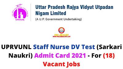 Sarkari Exam: UPRVUNL Staff Nurse DV Test (Sarkari Naukri) Admit Card 2021 - For (18) Vacant Jobs