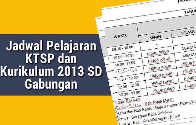 Jadwal Pelajaran KTSP dan Kurikulum 2013 SD Gabungan