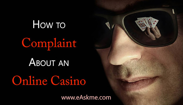 How to Lay a Complaint About an Online Casino: eAskme