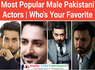 Most Popular Male Pakistani Actors | Who's Your Favorite