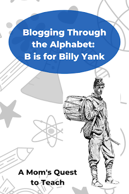 Blogging Through the Alphabet: B is for Billy Yank; A Mom's Quest to Teach; background of school clip art and clip art of Union Drummer boy from wpclipart.com