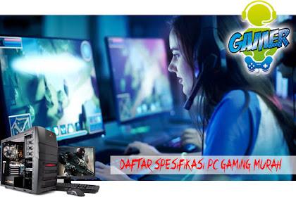Daftar Spesifikasi PC Gaming Murah