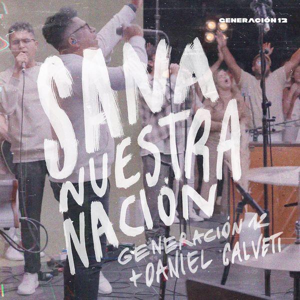 Generacion 12 – Sana Nuestra Nación (Feat.Daniel Calveti,Stefy Espinosa,Johan Manjarrés) (Single) 2021 (Exclusivo WC)