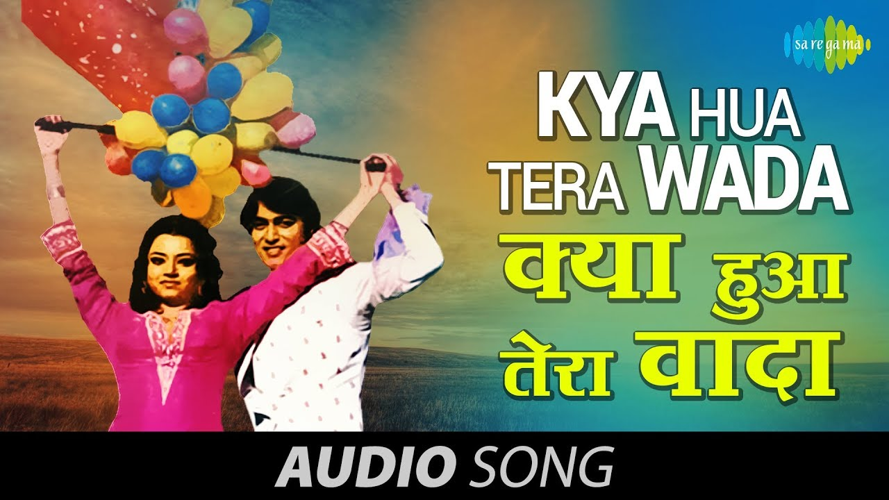 Kya Hua Tera Wada Lyrics in Hindi