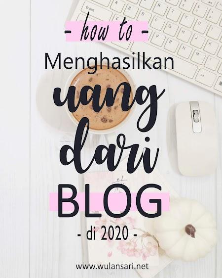 Bagaimana Cara Memulai Blog untuk Menghasilkan Uang di Tahun 2020