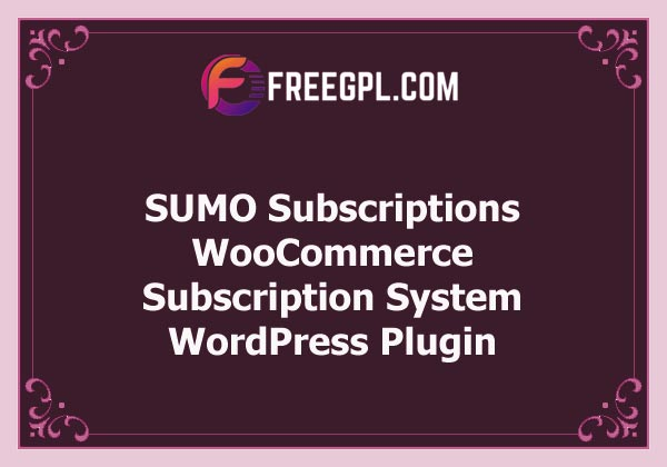 SUMO Subscriptions v12.4 – WooCommerce Subscription System Free Download