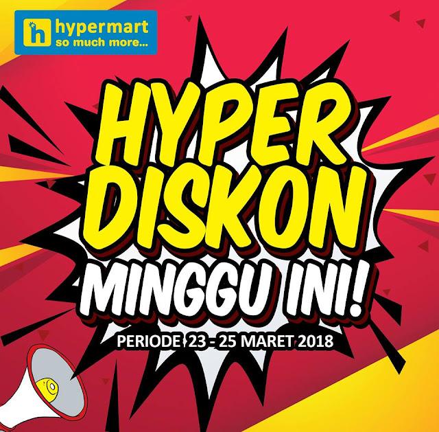 Katalog Harga Promo HYPERMART JSM Akhir Pekan 23-25 Maret 2018
