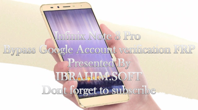 Guide To Remove Disable Bypass Google Account Frp Infinix Note 3 Pro X601 Newest Method