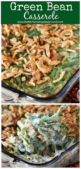 Classic Green Bean Casserole ~ For Easter, Thanksgiving, Christmas, a potluck, or just everyday dinner, this creamy favorite is sure to please. A layer of tender, creamy green beans topped with crispy fried onions, folks just can't wait to dig in! #thekitchenismyplayground  www.thekitchenismyplayground.com