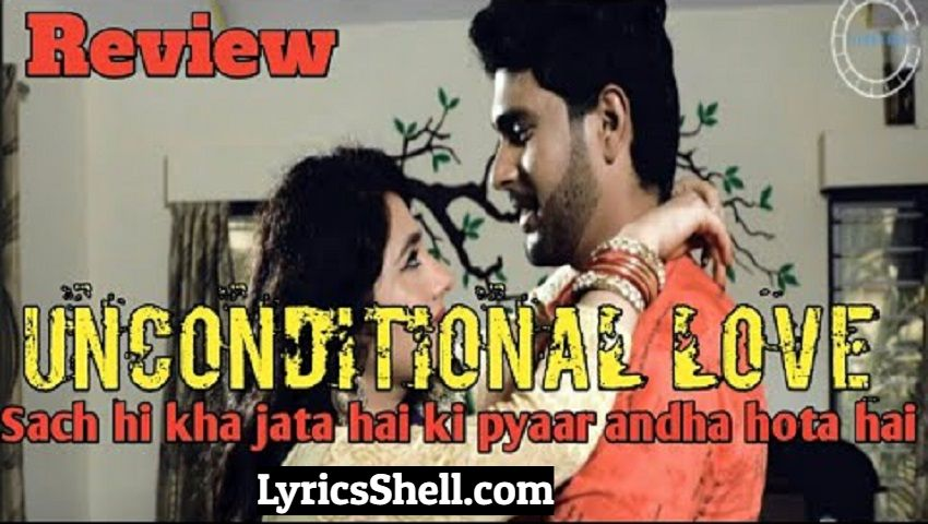 Watch Unconditional Love Web Series Online On The Nuefliks App (Reviews & Cast)