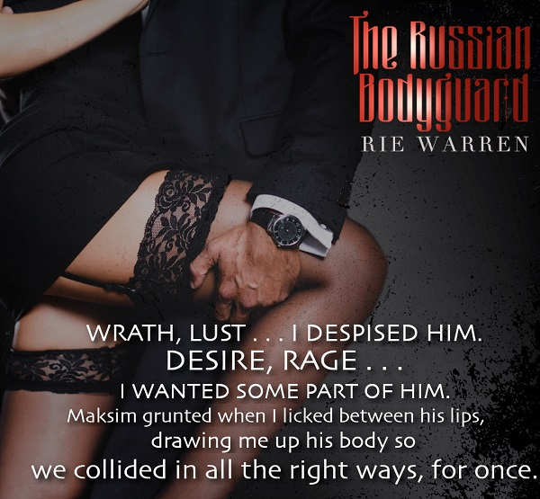 Wrath, lust… I despised him. Desire, rage… I wanted some part of him. Maksim grunted when I licked between his lips, drawing me up his body so we collided in all the right ways, for once.