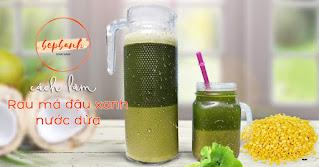 Thanh nhiệt giải độc cách làm rau má đậu xanh nước dừa 3