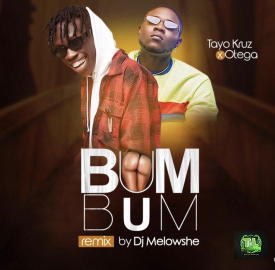 DJ Mellowshe Bum Bum Ft Tayo Kruz & Otega mp3 download teelamford