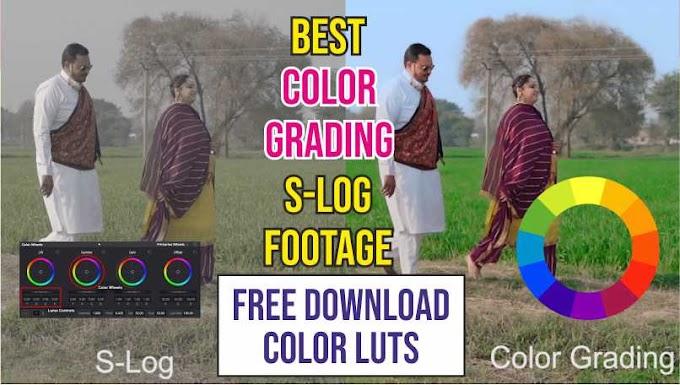 Best Color Grading S-Log Footage   Free Download Color Luts