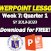 WEEK 7: Quarter 1 PowerPoint Lessons