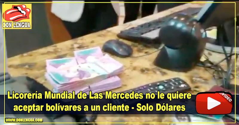 Licorería Mundial de Las Mercedes no le quiere aceptar bolívares a un cliente - Solo Dolar