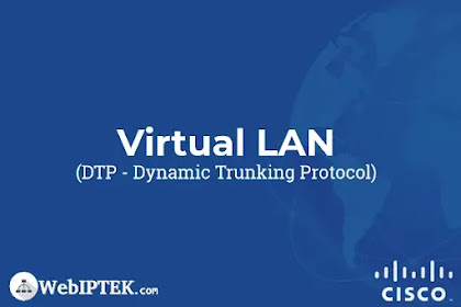 Cisco DTP (Dynamic Trunking Protocol)