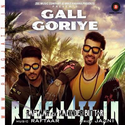Gal Goriye by Maninder Buttar Ft Raftaar lyrics