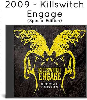 2009 - Killswitch Engage (Special Edition)