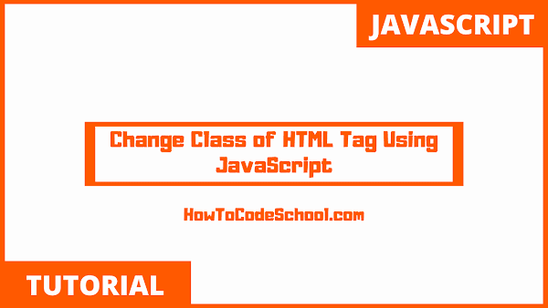 Change Class of HTML Tag Using JavaScript