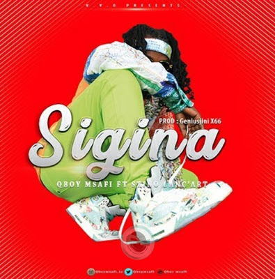 AUDIO: Qboy Msafi Ft Stino - Sigina (Official Mp3). || DOWNLOAD