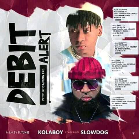 Kolaboy ft slowdog  debit alert