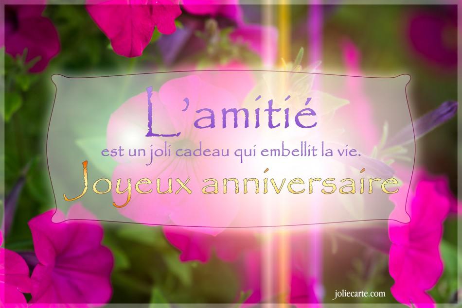 L Amitie Est Un Joli Cadeau Qui Embellit La Vie Joyeux Anniversaire
