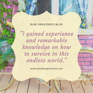 I gained experience and remarkable knowledge on how to survive in this endless world quotes