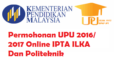 Permohonan UPU ke IPTA ILKA Dan Politeknik sesi 2016/2017 online